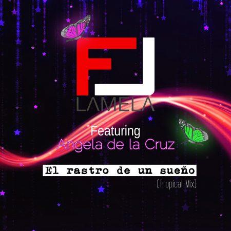 """F.J. Lamela Feat. Angela de la Cruz """"El rastro de un sueño"""""""