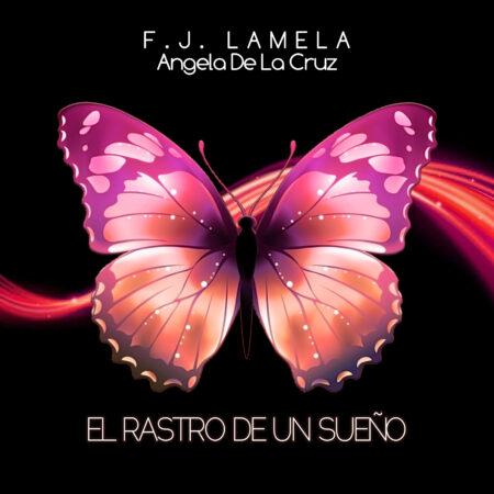 F.J. LAMELA El Rastro de un Sueño
